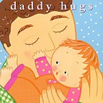 Daddy Hugs (Classic Board Book) by Karen Katz