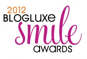 View the 2012 BlogLuxe SocialLuxe Smile Award Nominees