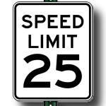 Street Sign Graphic Printable: Speed Limit 25 - Hit my kid because you're speeding, you won't need a lawyer.