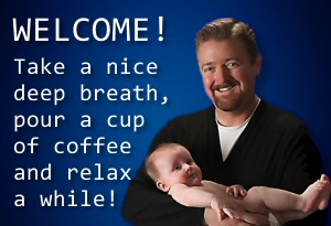 Welcome to adaddyblog.com! Take a deep breath, pour a cup of coffee and relax a while...
