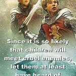 The Chronicles of Narnia - The Lion the Witch and the Wordrobe - C.S. Lewis Quote