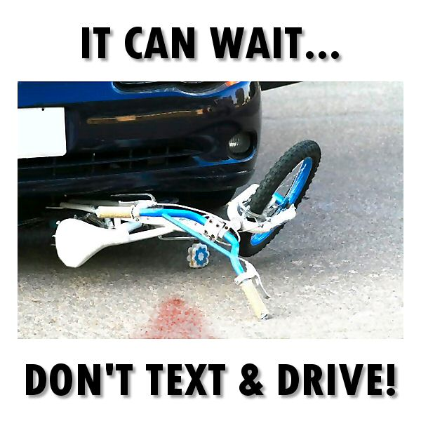It Can Wait... Don't Text & Drive!