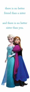 """There is no better friend than a sister…"" - Graphic Quote with Elsa & Anna from Disney's Frozen"
